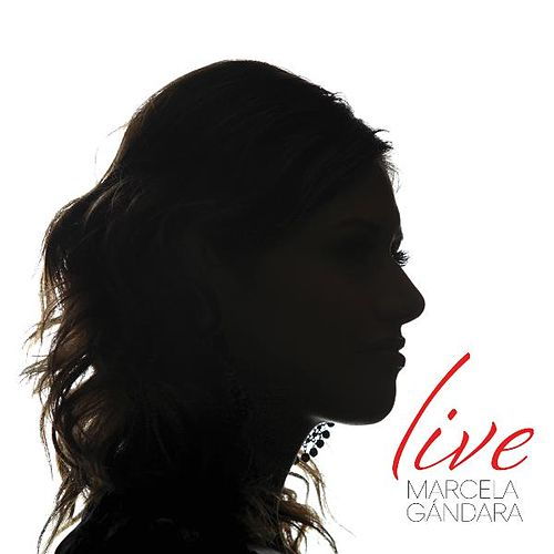 Marcela Gandara (Live) de Marcela Gandara