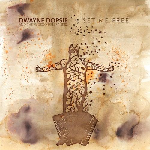Set Me Free by Dwayne Dopsie