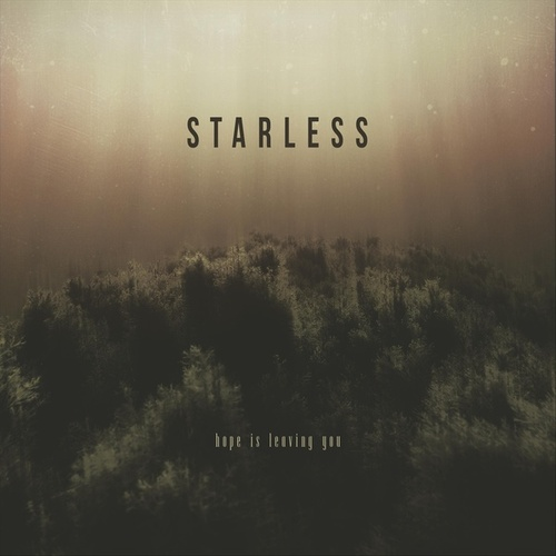 Hope Is Leaving You von Starless