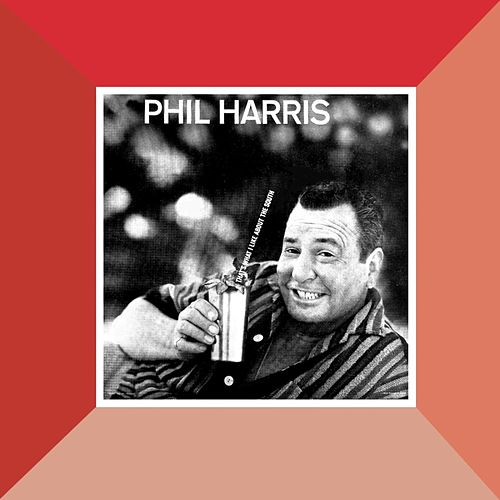 That's What I Like About The South de Phil Harris (1)