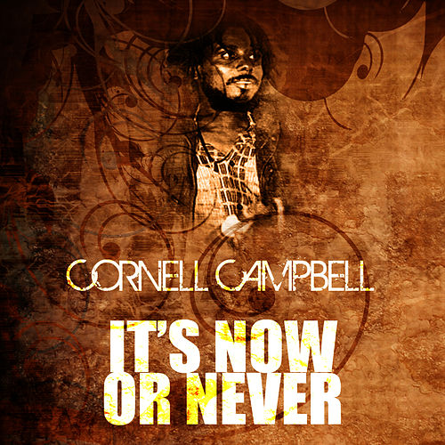 It's Now Or Never de Cornell Campbell