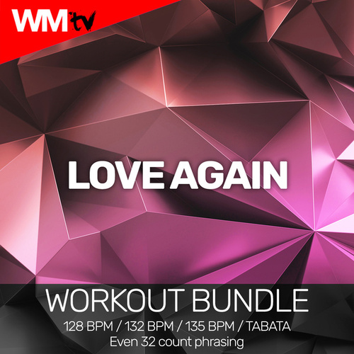 Love Again (Workout Bundle / Even 32 Count Phrasing) by Workout Music Tv