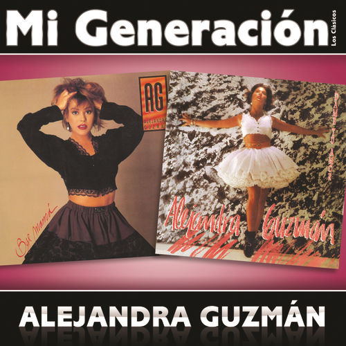 Mi Generación - Los Clásicos de Alejandra Guzmán