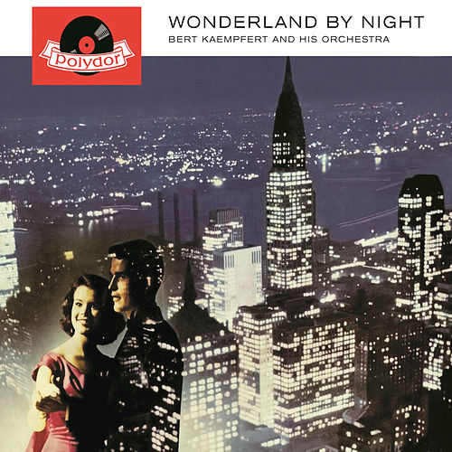 Wonderland By Night (Remastered) by Bert Kaempfert