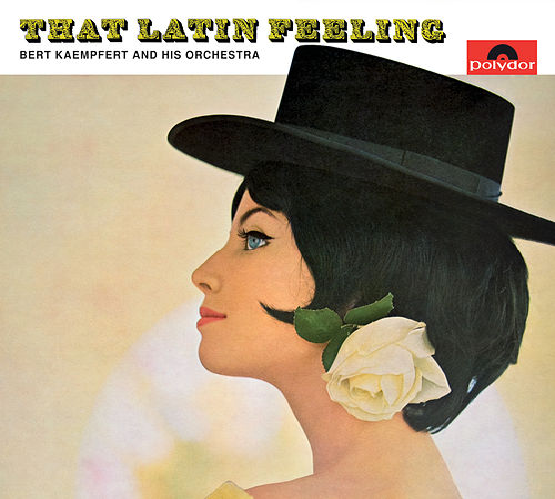That Latin Feeling (Remastered) by Bert Kaempfert
