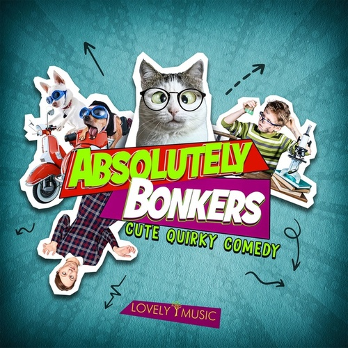 Absolutely Bonkers - Cute Quirky Comedy by Lovely Music Library