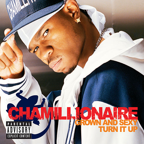 Grown & Sexy/Turn It Up by Chamillionaire