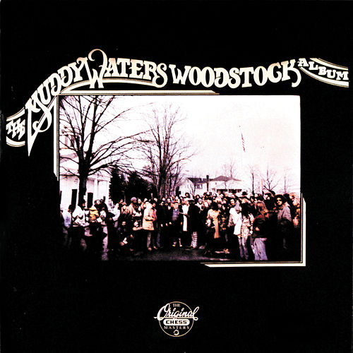 The Muddy Waters Woodstock Album de Muddy Waters