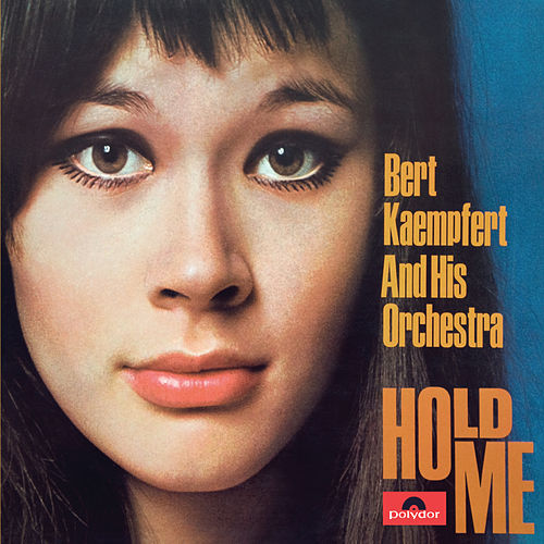 Hold Me (Remastered) by Bert Kaempfert