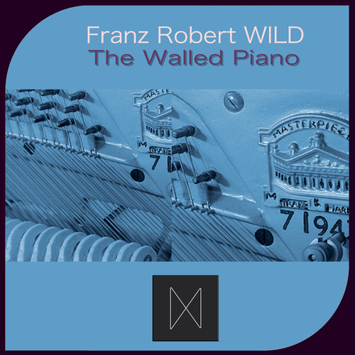The Walled Piano by Franz Robert Wild