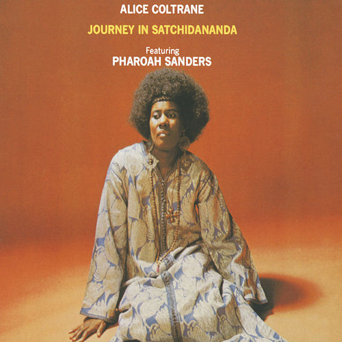 Journey In Satchidananda by Alice Coltrane