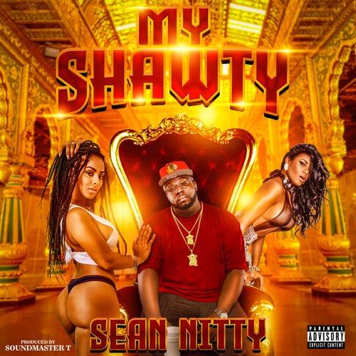 My Shawty by Sean Nitty