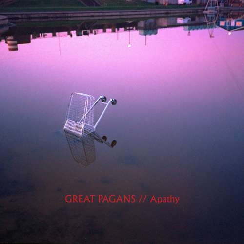 Apathy by Great Pagans