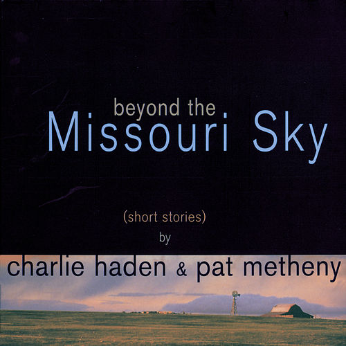 Beyond The Missoury Sky by Pat Metheny