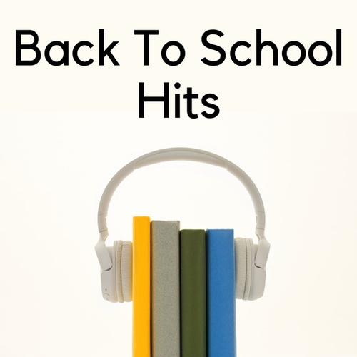 Back To School Hits 2021 by Various Artists