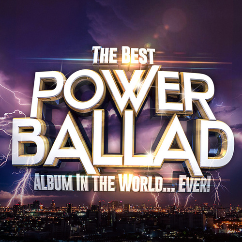 The Best Power Ballad Album In The World...Ever! by Various Artists