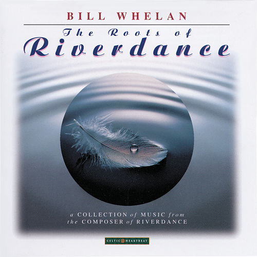 The Roots Of Riverdance by Bill Whelan