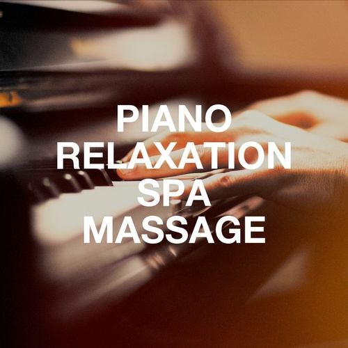 Piano Relaxation Spa Massage by Relaxation - Ambient