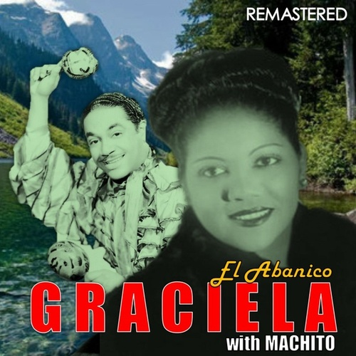 Graciela with Machito (Remastered) by Graciela
