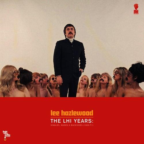 The LHI Years: Singles, Nudes & Backsides (1968-71) by Lee Hazlewood