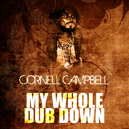 My Whole Dub Down de Cornell Campbell