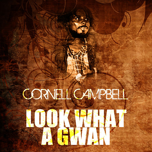 Look What A Gwan de Cornell Campbell