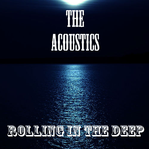 Rolling In The Deep (Cover) by The Acoustics