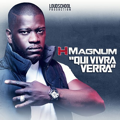 Qui vivra verra (Radio Edit) de H Magnum