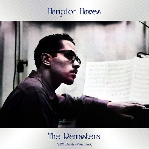 The Remasters (All Tracks Remastered) by Hampton Hawes
