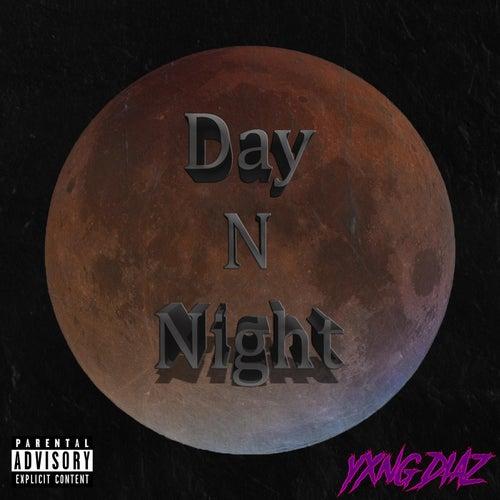 Day N' Night de Yxng Diaz