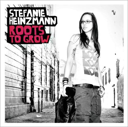 Roots To Grow (Deluxe) von Stefanie Heinzmann
