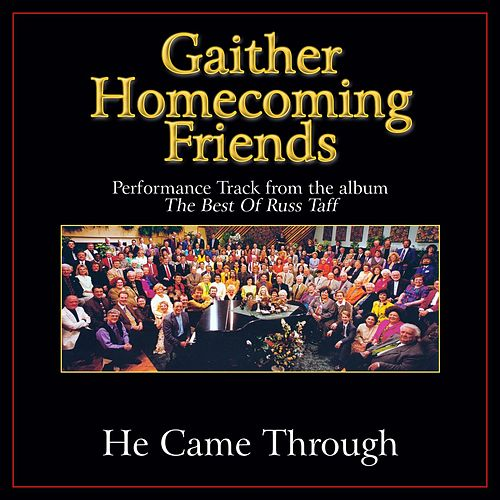He Came Through Performance Tracks by Bill & Gloria Gaither