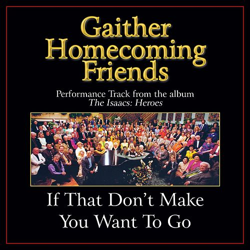 If That Don't Make You Want to Go Performance Tracks by Bill & Gloria Gaither