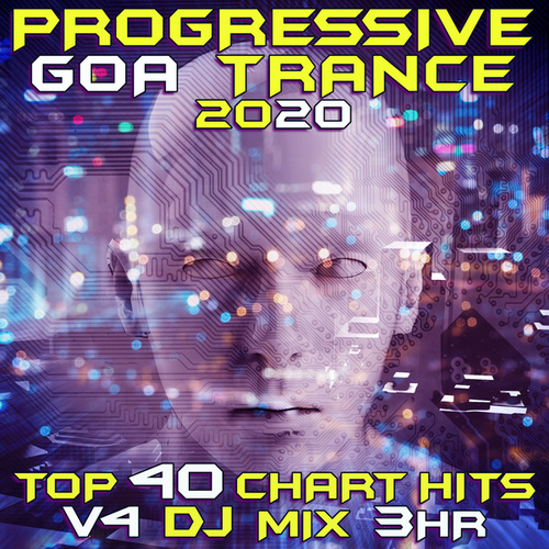 Progressive Goa Trance 2021 Top 40 Chart Hits, Vol. 4 DJ Mix 3Hr by Goa Doc