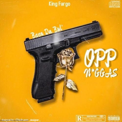Opp N*ggas by King Fargo