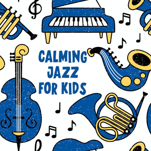 Calming Jazz For Kids by Various Artists