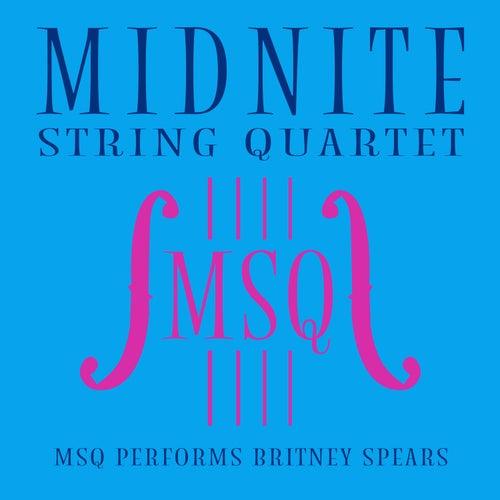 MSQ Performs Britney Spears von Midnite String Quartet
