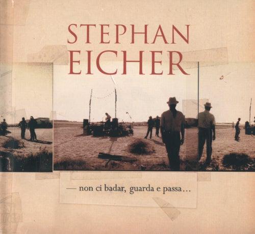 Non Ci Badar, Guarda E Passa... de Stephan Eicher