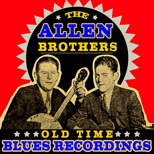 Old Time Blues Recordings by Allen Brothers