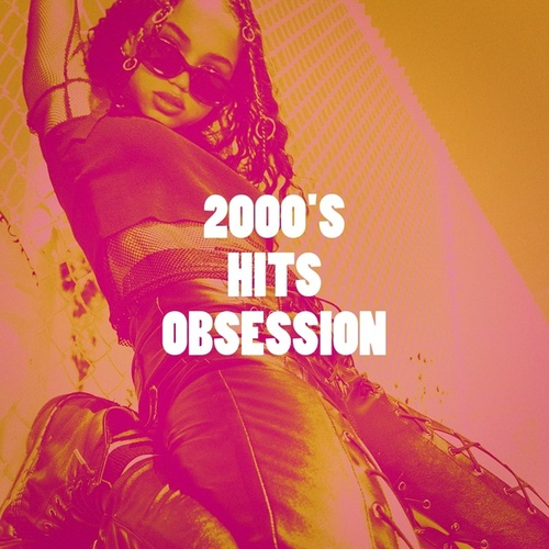 2000's Hits Obsession by Various Artists