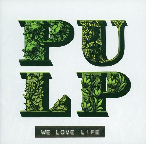 We Love Life de Pulp