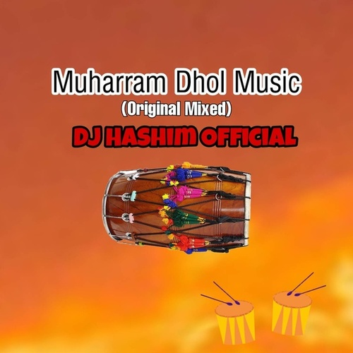 Muharram ka Dhol Tasha (Original Mixed) by DJ Hashim Official