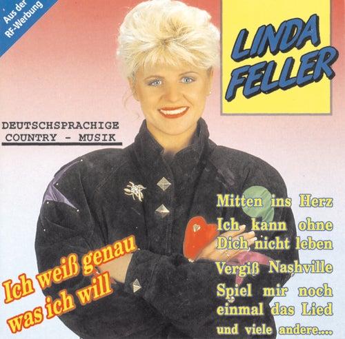 Ich weiß genau was ich will von Linda Feller