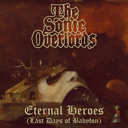 Eternal Heroes (Last Days of Babylon) by The Sonic Overlords