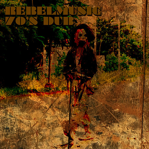Rebel Music 70's Dub Platinum Edition by King Tubby