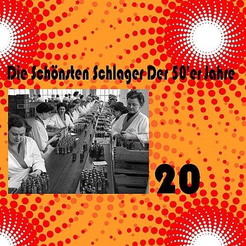 Die Schönsten Schlager Der 50'er Jahre, Vol. 20 de Various Artists