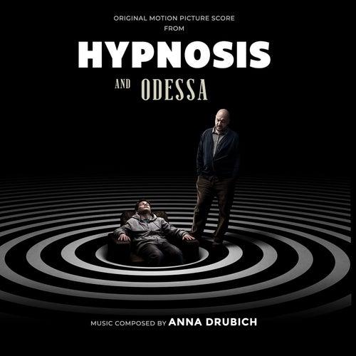 Hypnosis and Odessa (Original Motion Picture Score) de Anna Drubich