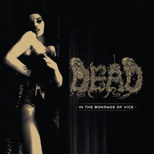 In the Bondage of Vice de Dead