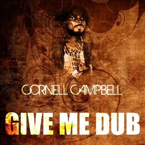 Give Me Dub de Cornell Campbell