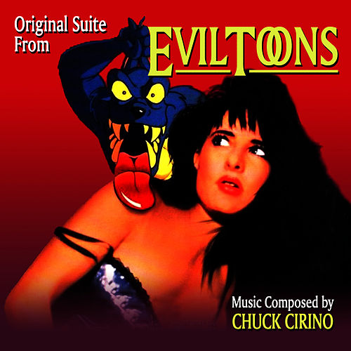 Evil Toons Suite From The Original Film Score By Chuck Cirino Napster